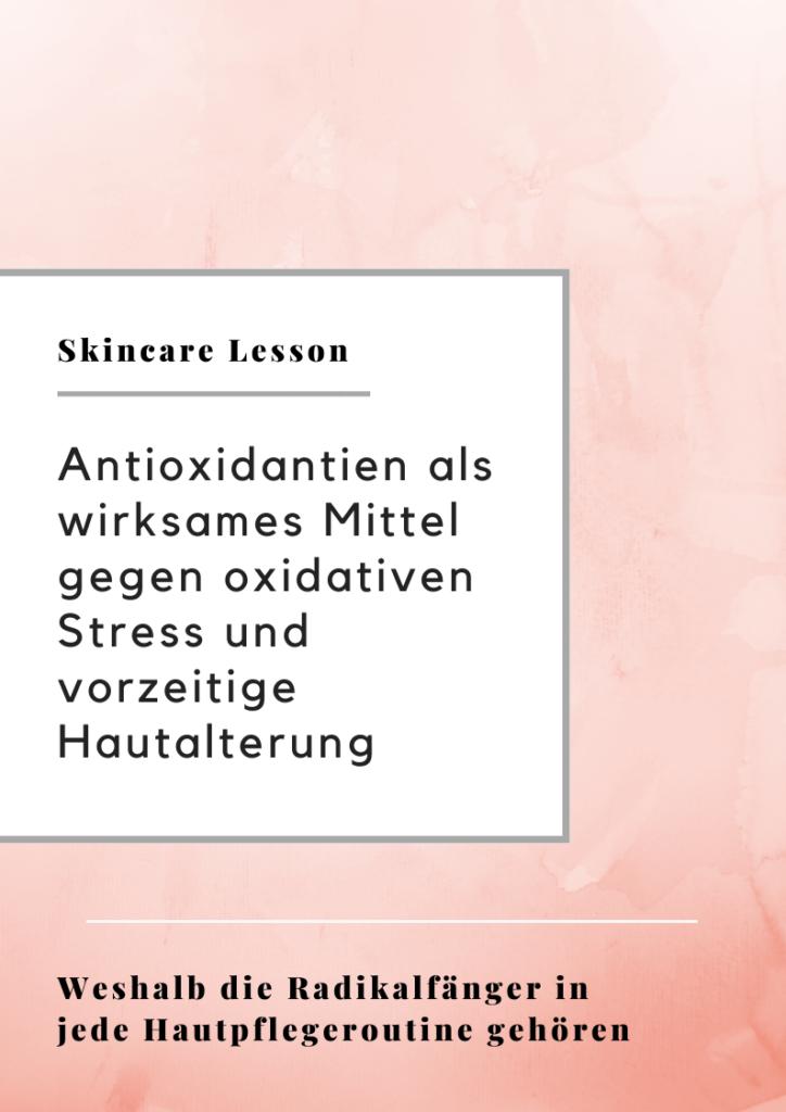 Antioxidantien als wirksames Mittel gegen oxidativen Stress und vorzeitige hautalterung. Weshalb die Radikalfänger in jede Hautpflegeroutine gehören